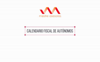 Calendario fiscal de autónomos - Mestre Asesores en Burgos - Asesoría en Burgos